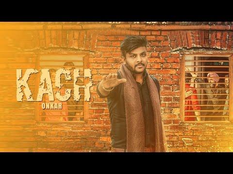 Kach l Onkar Walia l Latest Punjabi Songs 2017 l Kamal Records