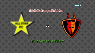 ROBLOX: All Stars vs Spartans (RO-FA) ft RapidRoy678 2nd Half