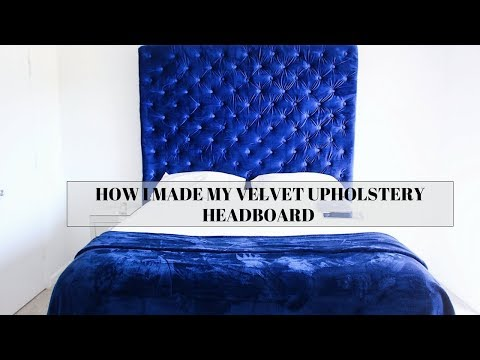 HOW TO MAKE YOUR OWN TUFTED HEADBOARD  UPHOLSTER HEADBOARD
