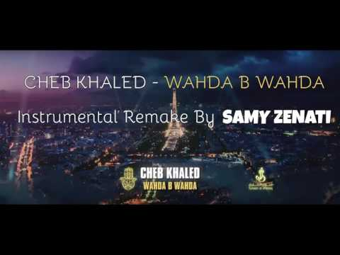 Cheb Khaled - Wahda b Wahda Instrumental Remake (Karaoke) Co