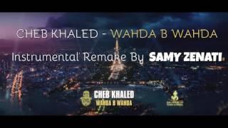 Cheb Khaled - Wahda b Wahda Instrumental Remake (Karaoke) Cover By Samy Zenati