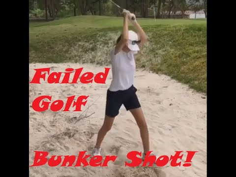 FAILED Golf Swing - FAILED Bunker Shots