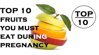 Top 10 fruits you must eat during pregnancy| prego talks