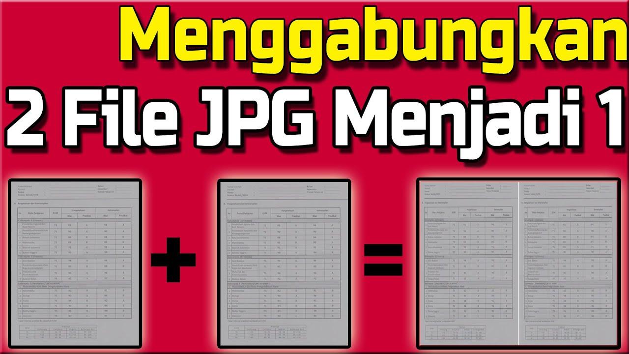 Cara Menggabungkan File Jpg Menjadi 1 Halaman Youtube