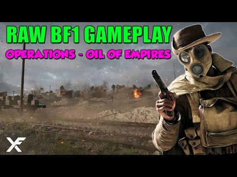 Battlefield One 33 Minutes of Raw Gameplay - Operations Oil of Empires