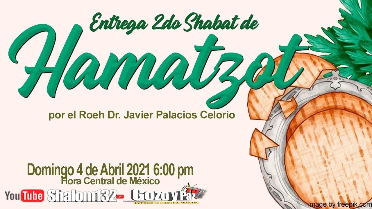 ENTREGA DEL 2DO SHABAT HAMATZOT - Por el Roeh Javier Palacios Celorio - Kehila Mesianica Gozo y Paz