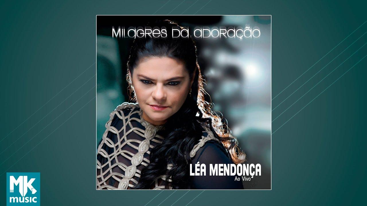 Léa Mendonça - Milagres da Adoração (CD COMPLETO)