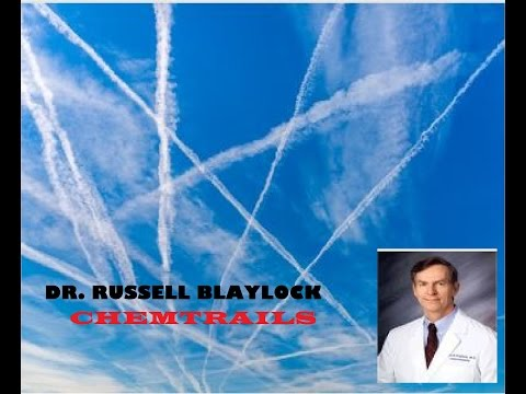 DR. RUSSELL BLAYLOCK TALKS ABOUT CHEMTRAILS