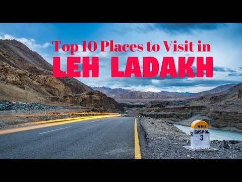Top 10 Places to Visit in Leh Ladakh