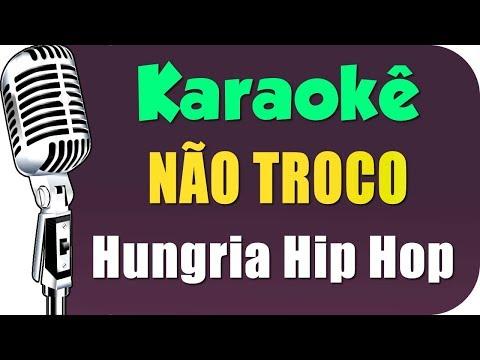 🎤 Hungria Hip Hop - Não Troco - Karaokê Instrumental