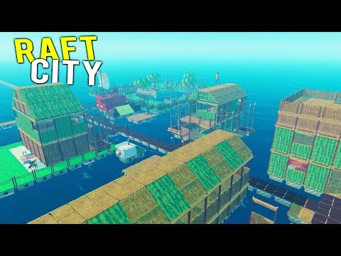 BUILDING AN ENTIRE RAFT CITY! Utopia Didn't Exist So We're Building It - Raft Multiplayer 2018