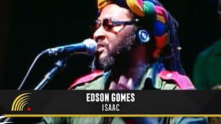 Edson Gomes - Isaac - Salvador Bahia Ao Vivo