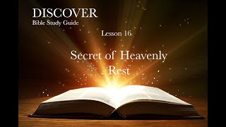 """2-6-2021 Lesson 16 """"The Secret of Heavenly Rest"""""""