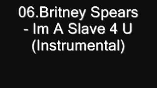 06.Britney Spears - Im A Slave 4 U (Instrumental) [Download]