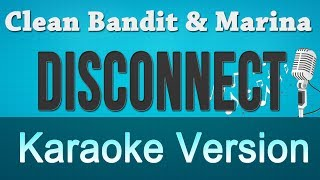Clean Bandit & Marina - Disconnect Instrumental Karaoke
