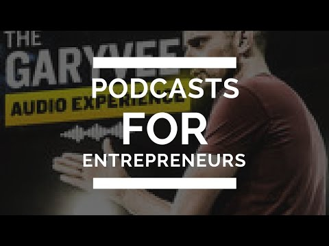7 Podcasts All Entrepreneurs Should Listen To DAILY