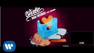 Wale f. Rihanna - Bad (Remix) [ Audio]