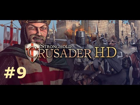 Stronghold Crusader HD - Crusader 'First Edition' Trail - Mission 9:The Oasis |