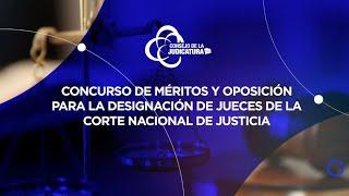 CONCURSO DE MÉRITOS Y OPOSICIÓN PARA LA DESIGNACIÓN DE JUECES DE LA CORTE NACIONAL DE JUSTICIA