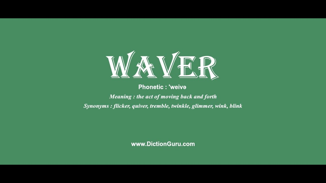 waver pronounce waver with phonetic synonyms and examples youtube