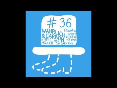 Wahrlich & Carbon - Kiefermauler (Maksim Dark Remix)