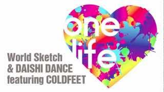 World Sketch and DAISHI DANCE - One Life feat. COLDFEET Download on iTunes http://itunes.apple.com/jp/album/one-life-feat.