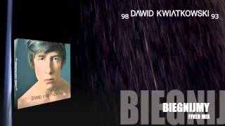 Download Dawid Kwiatkowski - Biegnijmy (Fiver Mix) MP3 song and Music Video