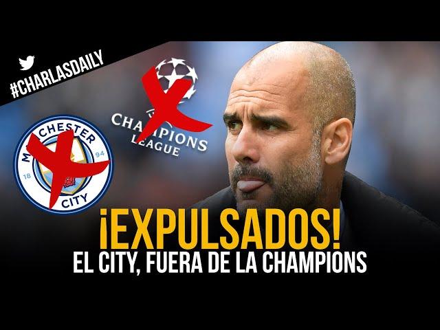 EL MANCHESTER CITY FUERA DE LA CHAMPIONS | ¿Se irá GUARDIOLA?