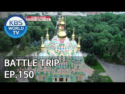 Battle Trip | 배틀트립 EP150 Trip to Kazakhstan [ENG/THA/CHN/2019.08.11]