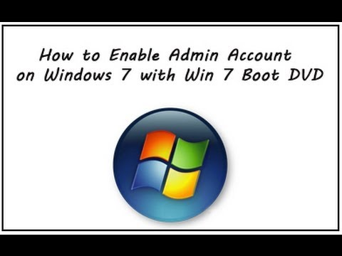 How to enable Windows 7 Administrator account by Windows 7 OS boot DVD.