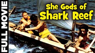 She Gods of Shark Reef (1958) | Hollywood Adventure Movie | Bill Cord, Lisa Montell