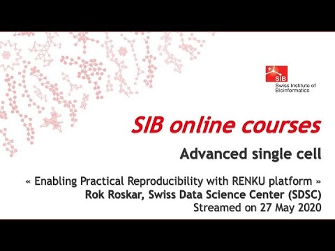 Advanced Single Cell - Enabling Practical Reproducibility with RENKU platform