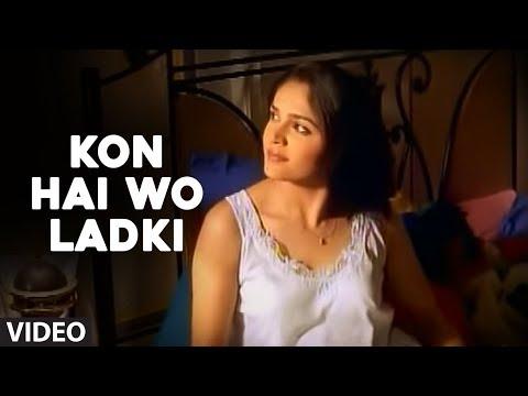Kon Hai Wo Ladki - Full Video Song By Sonu Nigam