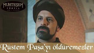 Rüstem Paşa'yı Öldüremezler - Muhteşem Yüzyıl 99.Bölüm
