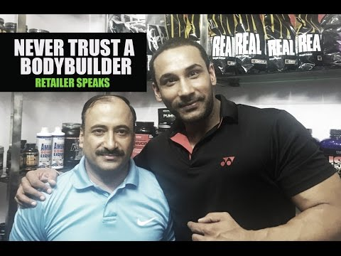 Never trust a bodybuilder-  Retailer speaks