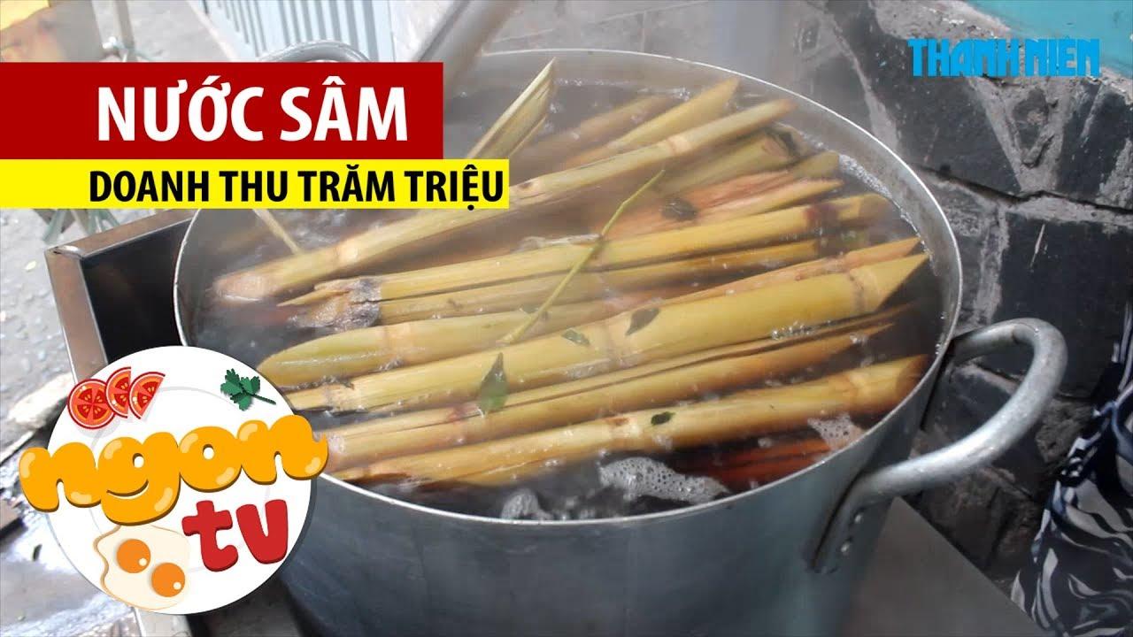 Nơi độc nhất ở Sài Gòn nước sâm 'sạch' công khai, doanh thu 100 triệu