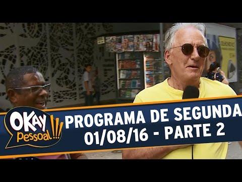Okay Pessoal!!! (01/08/16) - Segunda - Parte 2