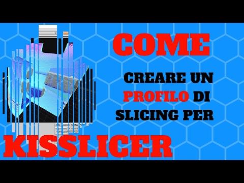 Come creare un profilo per la tua stampante 3D - Kisslicer