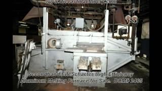 Used FW Schaefer High Efficiency Aluminum Melting Furnace. DCM 2465