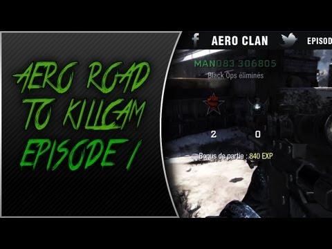 AeRo Clan: Road to a KILLCAM! : Episode 1