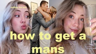 HOW TO GET A MAN | relationship advice, q&a