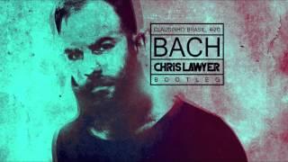 Claudinho Brasil, 4i20 Bach Chris Lawyer Bootleg Audio