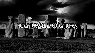 How To Bury Witches - The Real Paranormal Channel