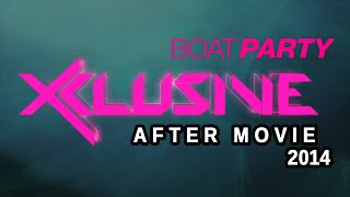 Xclusive Boat Party Promotional Video 2015 - Aftermovie 2014