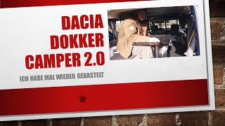 Daci Dokker Camper 2.0 - Mein neuer selbstgebastelter Ausbau