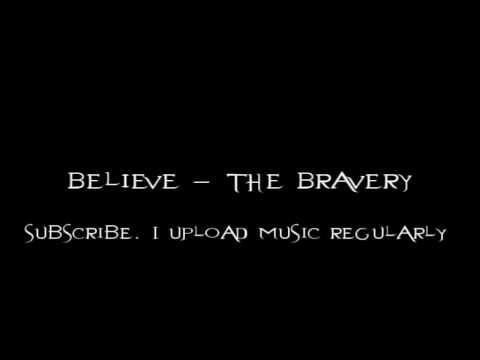 Believe - The Bravery