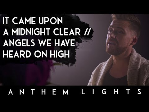 It Came Upon a Midnight Clear | Anthem Lights
