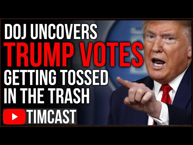 DOJ Uncovers Trump Votes Got Thrown Away, Votes Found in Ditch, Media Says Trump Is Planning A COUP