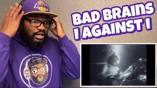 BAD BRAINS - I AGAINST I | REACTION