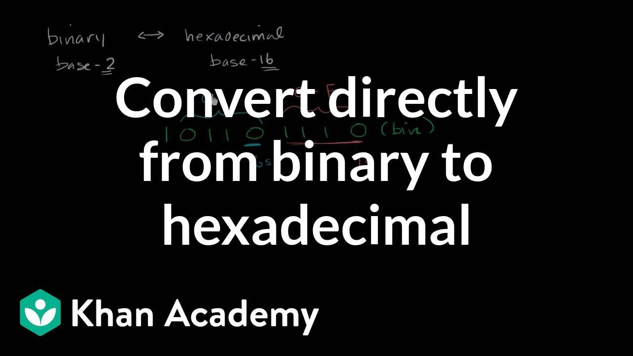 Converting directly from binary to hexadecimal (video